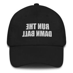 Run The Damn Ball Cap Embroidered Cotton Dad hat